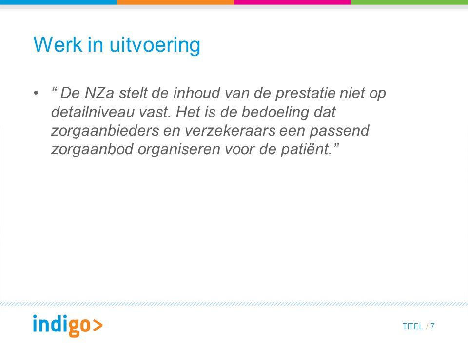 Werk in uitvoering De NZa stelt de inhoud van de prestatie niet op detailniveau vast.