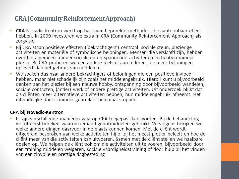 CRA (Community Reinforcement Approach) CRA Novadic-Kentron werkt op basis van beproefde methodes, die aantoonbaar effect hebben.