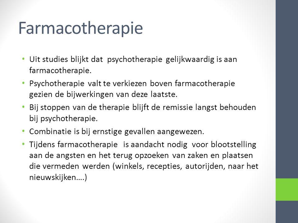 Farmacotherapie Uit studies blijkt dat psychotherapie gelijkwaardig is aan farmacotherapie. Psychotherapie valt te verkiezen boven farmacotherapie gez