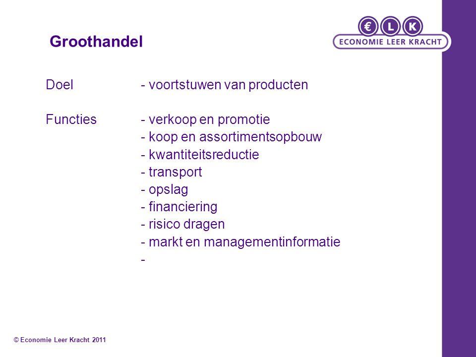 Groothandel Doel- voortstuwen van producten Functies- verkoop en promotie - koop en assortimentsopbouw - kwantiteitsreductie - transport - opslag - fi