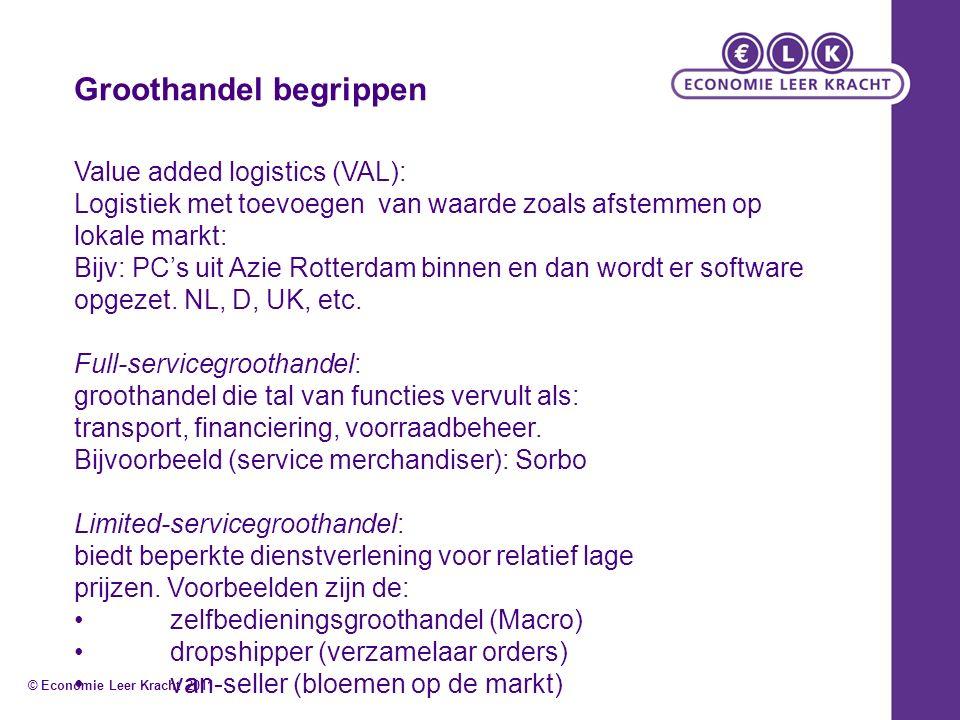 Groothandel begrippen Value added logistics (VAL): Logistiek met toevoegen van waarde zoals afstemmen op lokale markt: Bijv: PC's uit Azie Rotterdam b