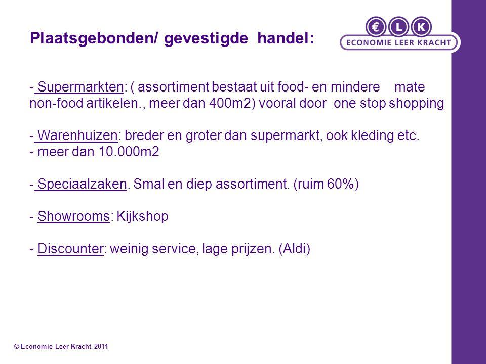 - Supermarkten: ( assortiment bestaat uit food- en mindere mate non-food artikelen., meer dan 400m2) vooral door one stop shopping - Warenhuizen: bred