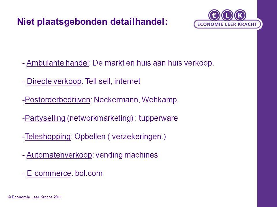 - Ambulante handel: De markt en huis aan huis verkoop. - Directe verkoop: Tell sell, internet -Postorderbedrijven: Neckermann, Wehkamp. -Partyselling