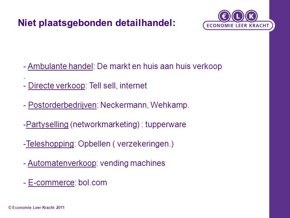 - Ambulante handel: De markt en huis aan huis verkoop. - Directe verkoop: Tell sell, internet - Postorderbedrijven: Neckermann, Wehkamp. -Partyselling