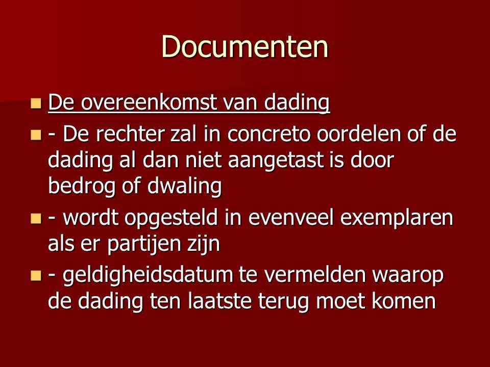 Documenten De overeenkomst van dading De overeenkomst van dading - De rechter zal in concreto oordelen of de dading al dan niet aangetast is door bedr