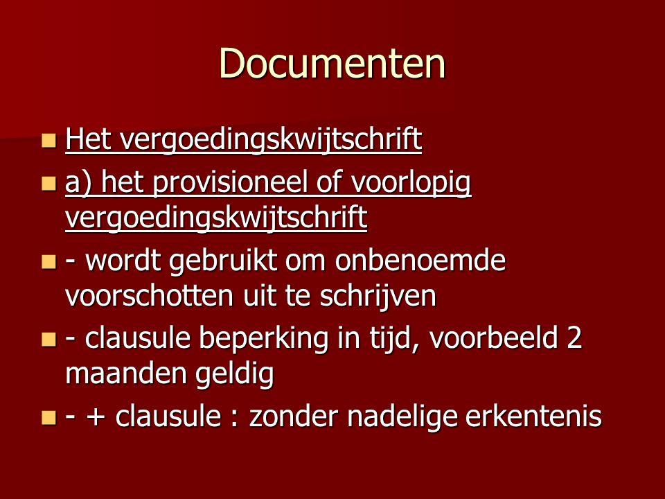 Documenten Het vergoedingskwijtschrift Het vergoedingskwijtschrift a) het provisioneel of voorlopig vergoedingskwijtschrift a) het provisioneel of voo