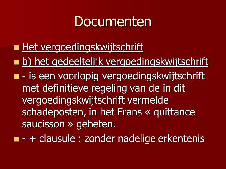 Documenten Het vergoedingskwijtschrift Het vergoedingskwijtschrift b) het gedeeltelijk vergoedingskwijtschrift b) het gedeeltelijk vergoedingskwijtsch