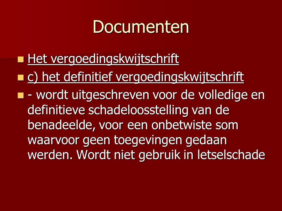 Documenten Het vergoedingskwijtschrift Het vergoedingskwijtschrift c) het definitief vergoedingskwijtschrift c) het definitief vergoedingskwijtschrift