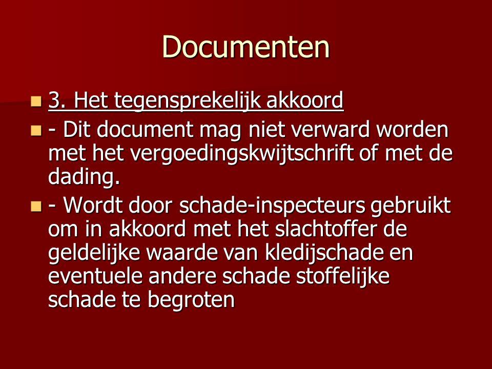 Documenten 3. Het tegensprekelijk akkoord 3. Het tegensprekelijk akkoord - Dit document mag niet verward worden met het vergoedingskwijtschrift of met