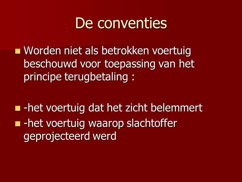 De conventies Worden niet als betrokken voertuig beschouwd voor toepassing van het principe terugbetaling : Worden niet als betrokken voertuig beschou