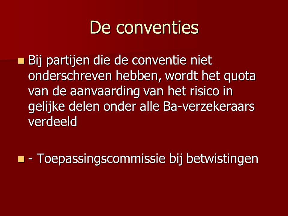 De conventies Bij partijen die de conventie niet onderschreven hebben, wordt het quota van de aanvaarding van het risico in gelijke delen onder alle B