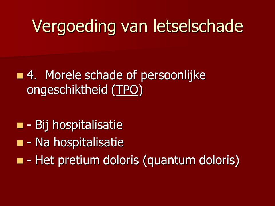 Vergoeding van letselschade 4. Morele schade of persoonlijke ongeschiktheid (TPO) 4. Morele schade of persoonlijke ongeschiktheid (TPO) - Bij hospital