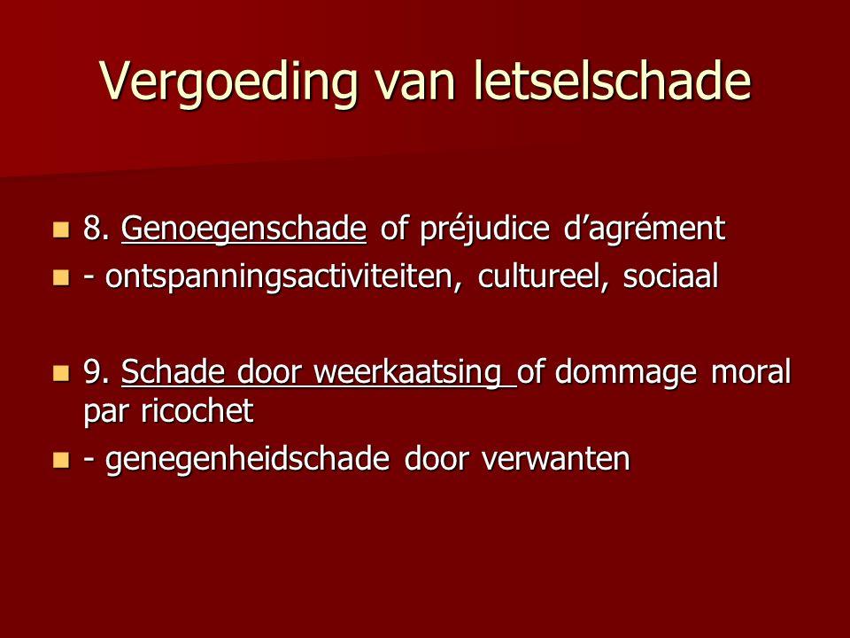 Vergoeding van letselschade 8. Genoegenschade of préjudice d'agrément 8. Genoegenschade of préjudice d'agrément - ontspanningsactiviteiten, cultureel,