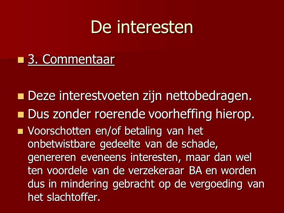 De interesten 3.Commentaar 3. Commentaar Deze interestvoeten zijn nettobedragen.