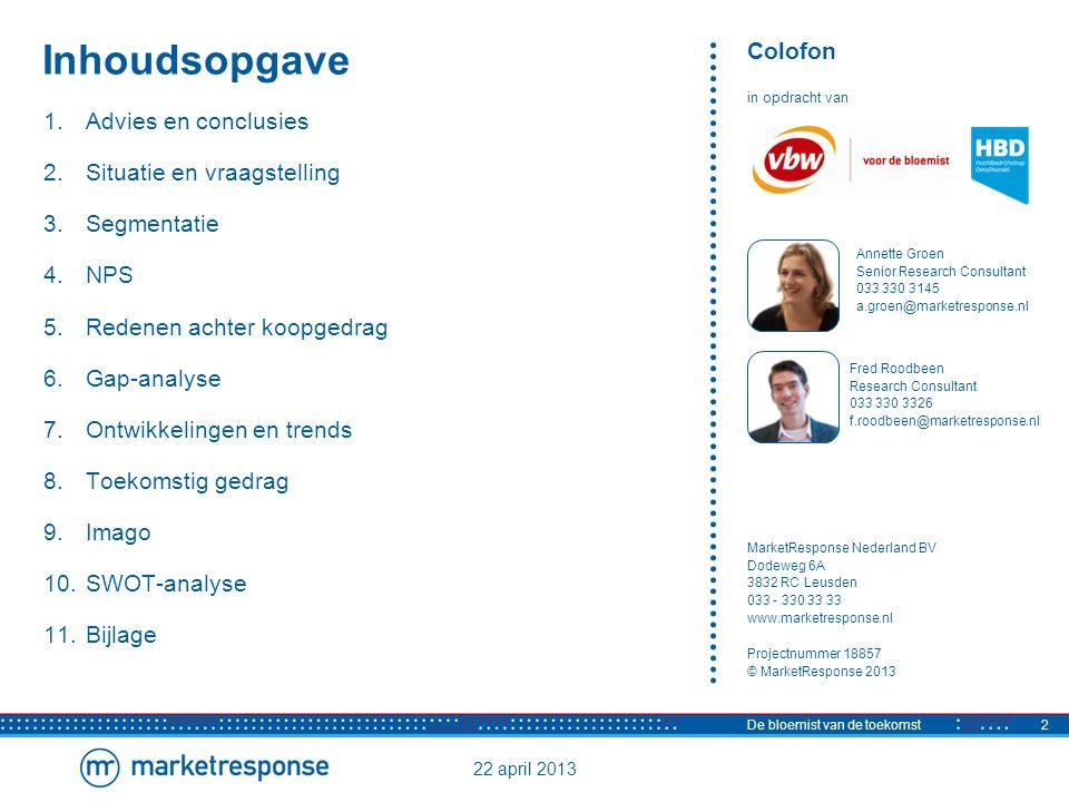 22 april 2013 De bloemist van de toekomst2 Inhoudsopgave Colofon in opdracht van MarketResponse Nederland BV Dodeweg 6A 3832 RC Leusden 033 - 330 33 3