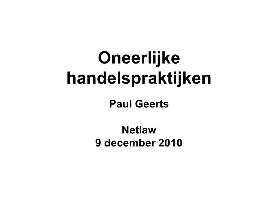 Oneerlijke handelspraktijken Paul Geerts Netlaw 9 december 2010