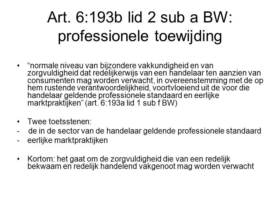 """Art. 6:193b lid 2 sub a BW: professionele toewijding """"normale niveau van bijzondere vakkundigheid en van zorgvuldigheid dat redelijkerwijs van een han"""