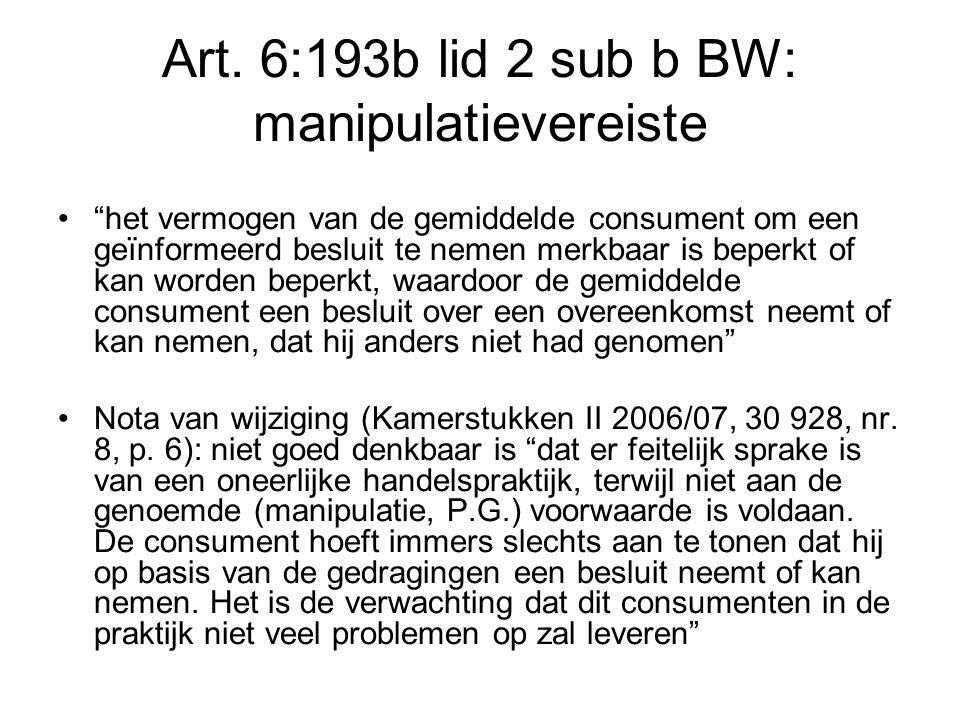"""Art. 6:193b lid 2 sub b BW: manipulatievereiste """"het vermogen van de gemiddelde consument om een geïnformeerd besluit te nemen merkbaar is beperkt of"""