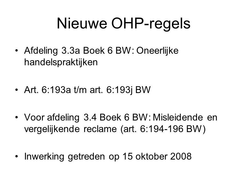 Nieuwe OHP-regels Afdeling 3.3a Boek 6 BW: Oneerlijke handelspraktijken Art.