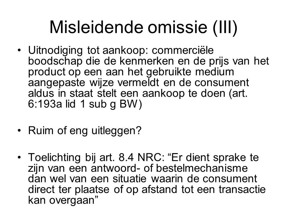 Misleidende omissie (III) Uitnodiging tot aankoop: commerciële boodschap die de kenmerken en de prijs van het product op een aan het gebruikte medium aangepaste wijze vermeldt en de consument aldus in staat stelt een aankoop te doen (art.