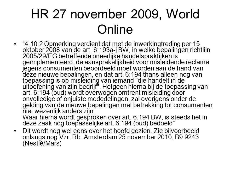HR 27 november 2009, World Online 4.10.2 Opmerking verdient dat met de inwerkingtreding per 15 oktober 2008 van de art.