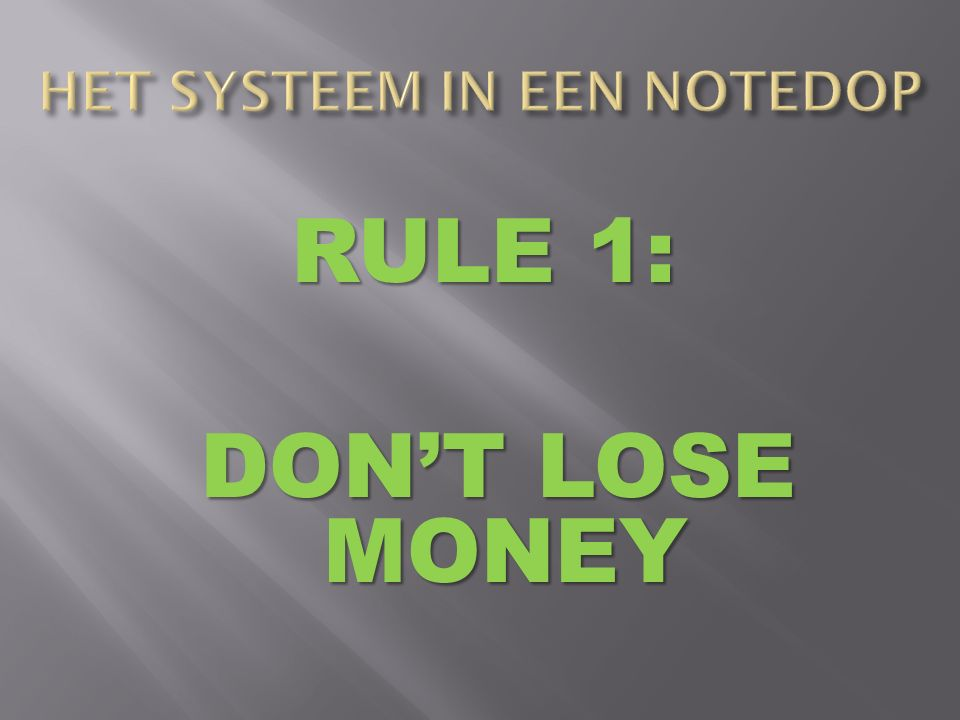 RULE 1: DON'T LOSE MONEY DON'T LOSE MONEY