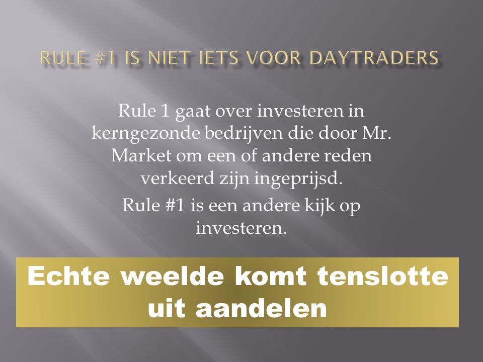 Rule 1 gaat over investeren in kerngezonde bedrijven die door Mr.