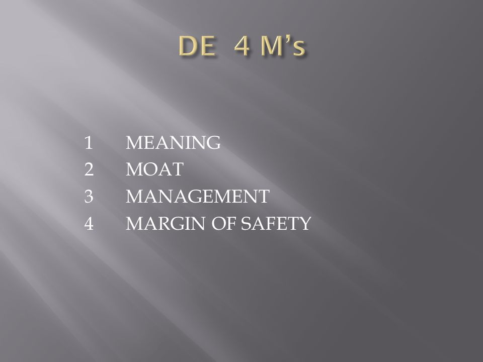 1MEANING 2MOAT 3MANAGEMENT 4MARGIN OF SAFETY
