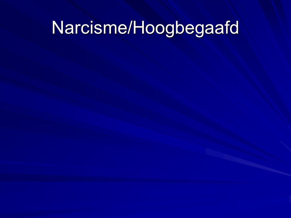 Narcisme/Hoogbegaafd