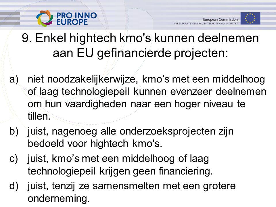 a)niet noodzakelijkerwijze, kmo's met een middelhoog of laag technologiepeil kunnen evenzeer deelnemen om hun vaardigheden naar een hoger niveau te ti