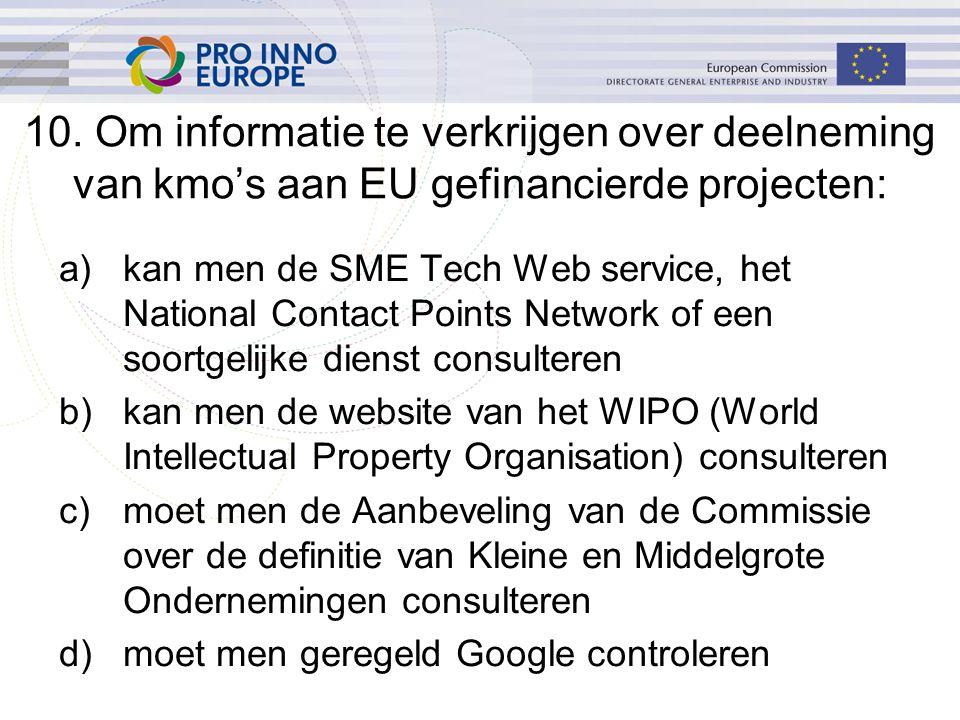 a)kan men de SME Tech Web service, het National Contact Points Network of een soortgelijke dienst consulteren b)kan men de website van het WIPO (World