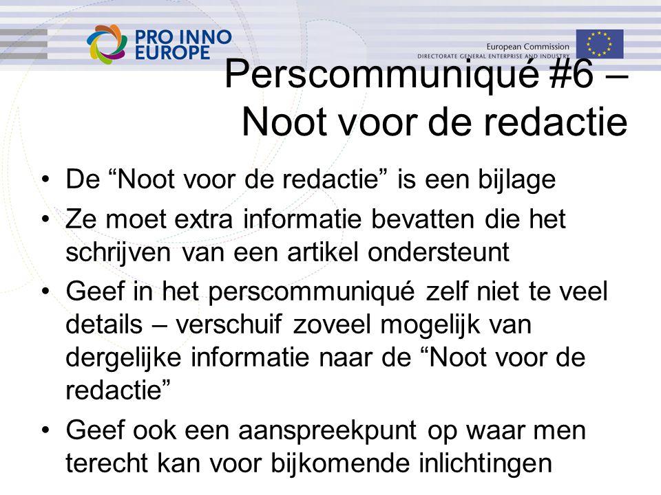 """Perscommuniqué #6 – Noot voor de redactie De """"Noot voor de redactie"""" is een bijlage Ze moet extra informatie bevatten die het schrijven van een artike"""