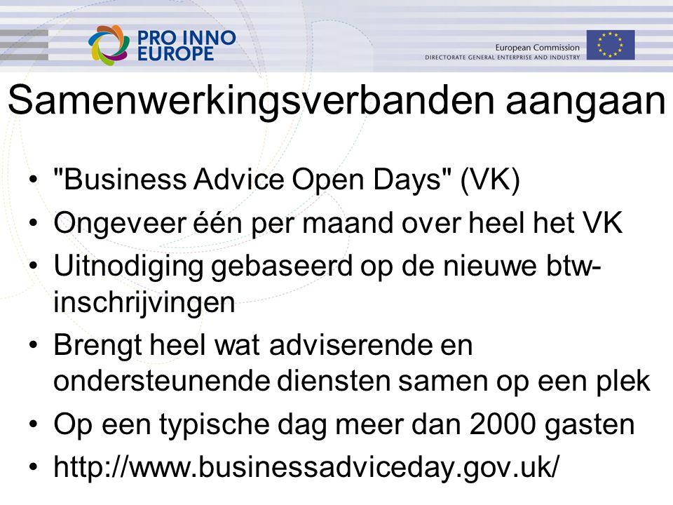 Samenwerkingsverbanden aangaan Business Advice Open Days (VK) Ongeveer één per maand over heel het VK Uitnodiging gebaseerd op de nieuwe btw- inschrijvingen Brengt heel wat adviserende en ondersteunende diensten samen op een plek Op een typische dag meer dan 2000 gasten http://www.businessadviceday.gov.uk/