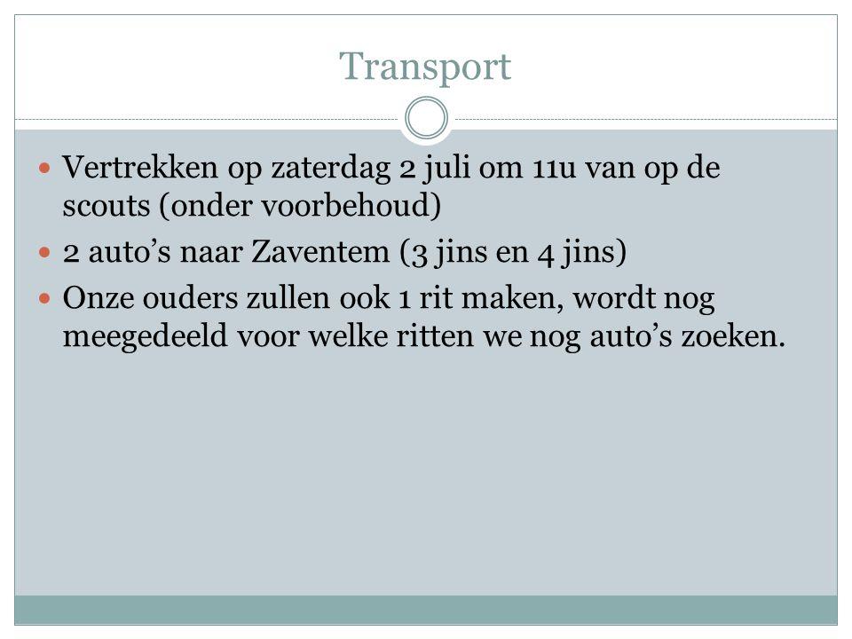Transport Vertrekken op zaterdag 2 juli om 11u van op de scouts (onder voorbehoud) 2 auto's naar Zaventem (3 jins en 4 jins) Onze ouders zullen ook 1 rit maken, wordt nog meegedeeld voor welke ritten we nog auto's zoeken.