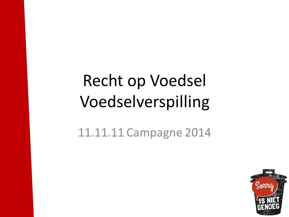 Recht op Voedsel Voedselverspilling 11.11.11 Campagne 2014