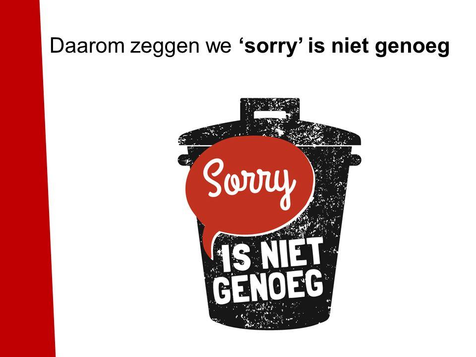 Daarom zeggen we 'sorry' is niet genoeg
