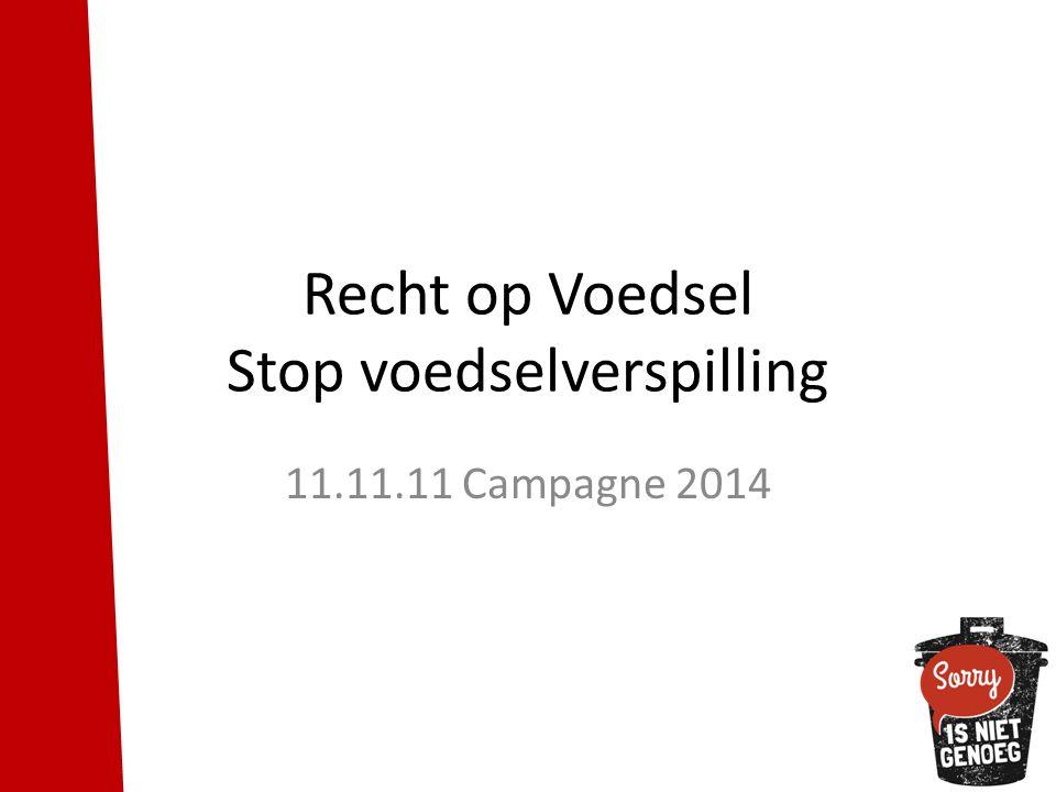 Recht op Voedsel Stop voedselverspilling 11.11.11 Campagne 2014