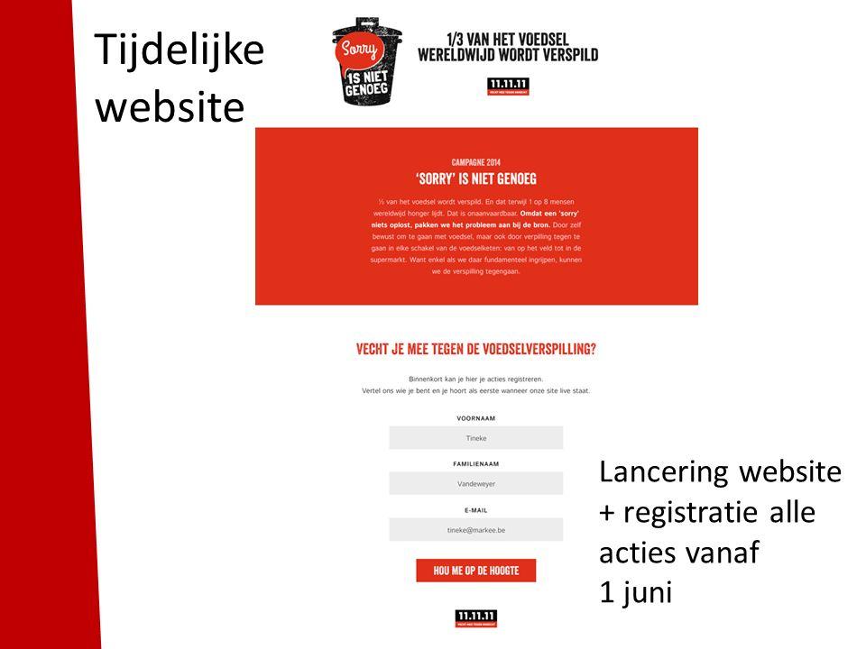 Tijdelijke website Lancering website + registratie alle acties vanaf 1 juni