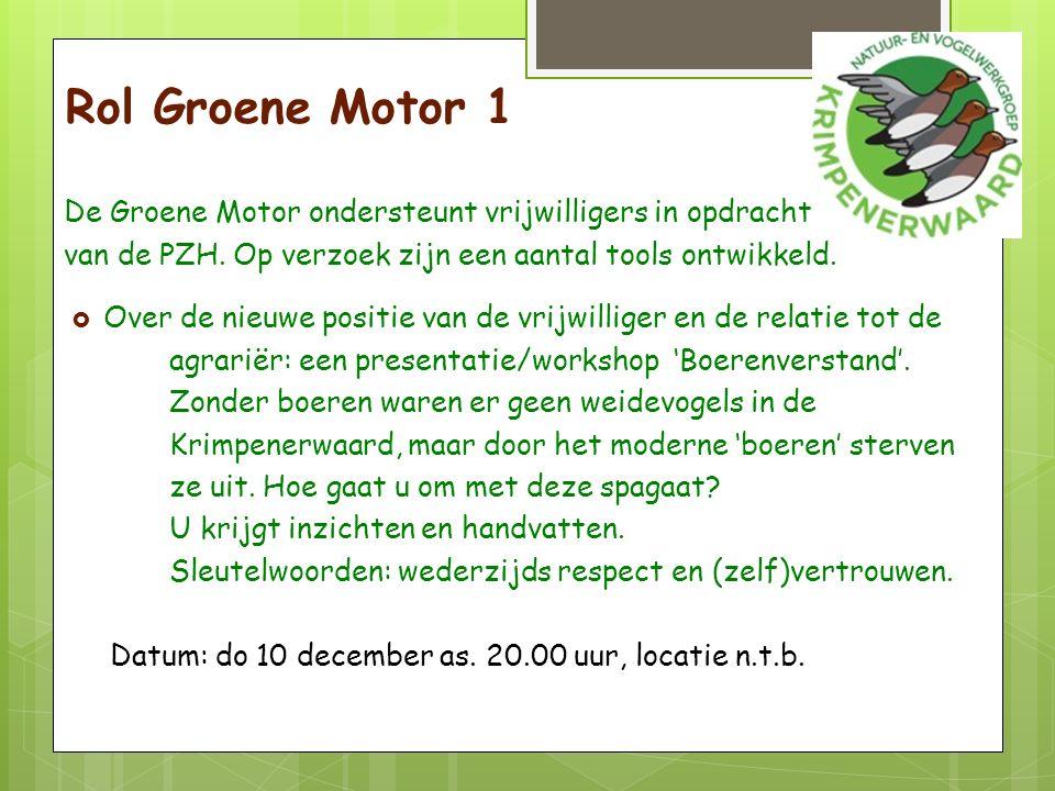 Rol Groene Motor 1 De Groene Motor ondersteunt vrijwilligers in opdracht van de PZH.