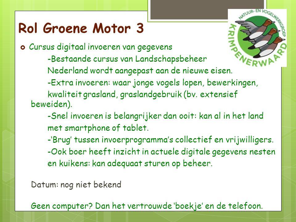 Rol Groene Motor 3  Cursus digitaal invoeren van gegevens -Bestaande cursus van Landschapsbeheer Nederland wordt aangepast aan de nieuwe eisen.