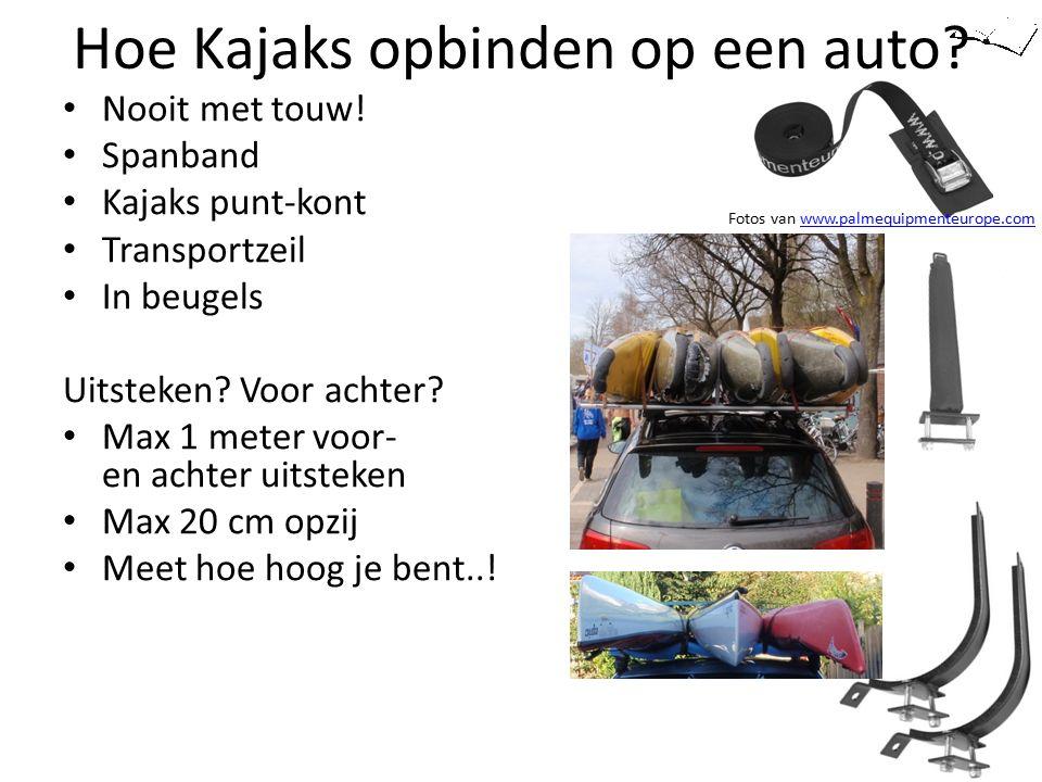 Hoe Kajaks opbinden op een auto? Nooit met touw! Spanband Kajaks punt-kont Transportzeil In beugels Uitsteken? Voor achter? Max 1 meter voor- en achte