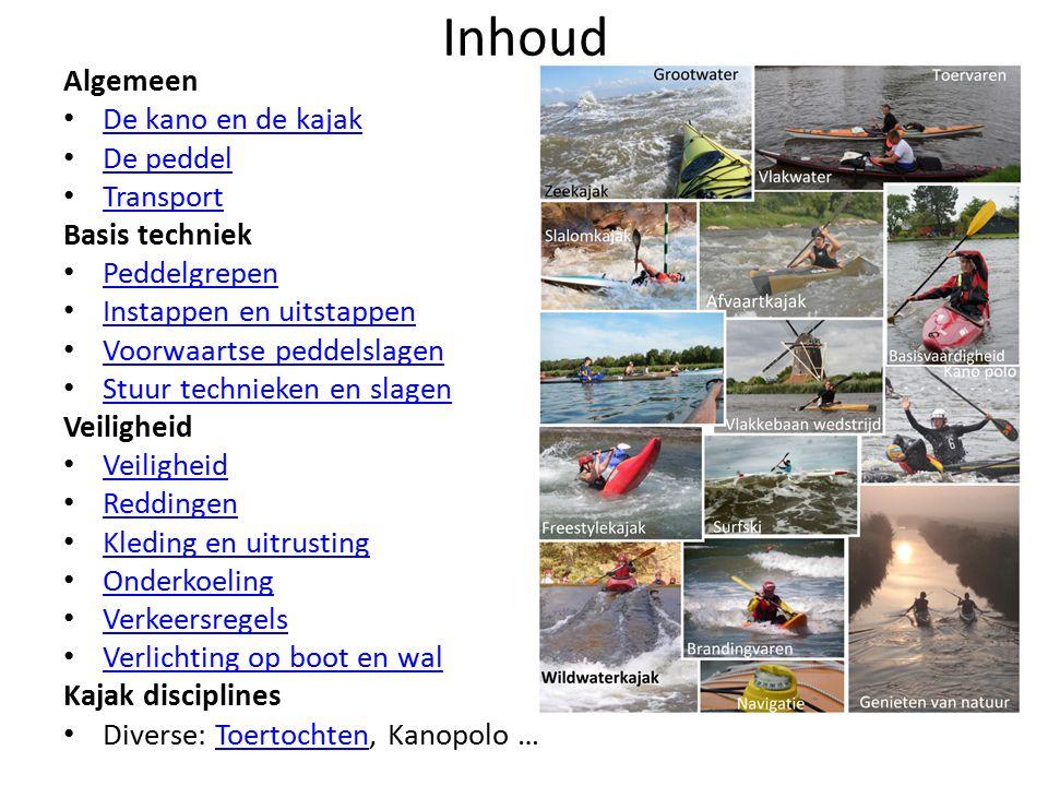 Inhoud Algemeen De kano en de kajak De peddel Transport Basis techniek Peddelgrepen Instappen en uitstappen Voorwaartse peddelslagen Stuur technieken