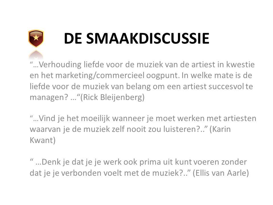 DE SMAAKDISCUSSIE … Verhouding liefde voor de muziek van de artiest in kwestie en het marketing/commercieel oogpunt.