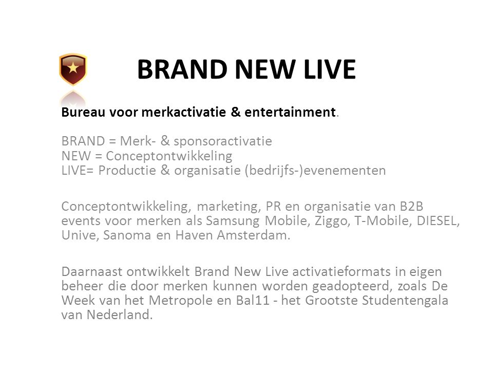 BRAND NEW LIVE Bureau voor merkactivatie & entertainment.