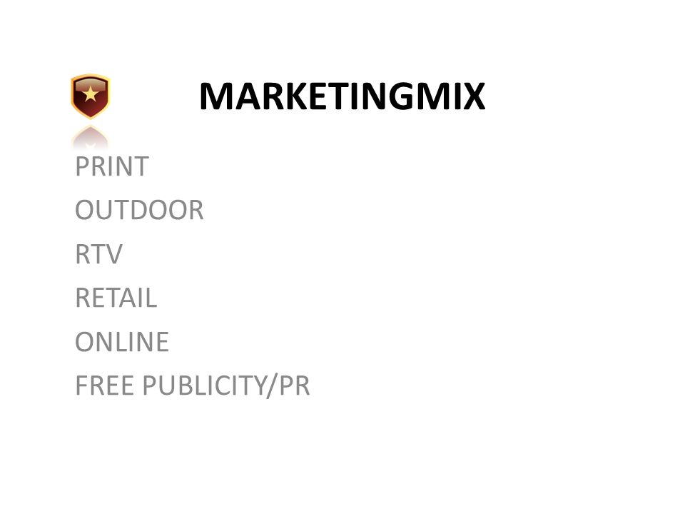 MARKETINGMIX PRINT OUTDOOR RTV RETAIL ONLINE FREE PUBLICITY/PR