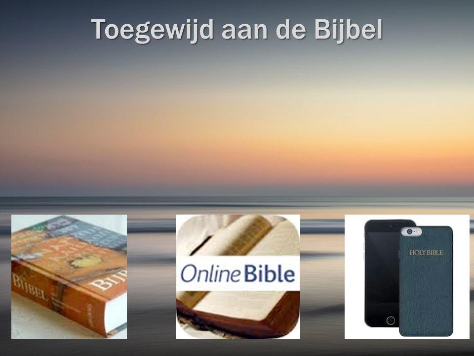 Toegewijd aan de Bijbel I.De geschiedenis.II.Jezus en de Bijbel.
