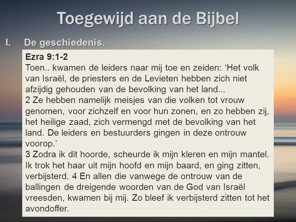 Toegewijd aan de Bijbel Ezra 9:1-2 Toen..