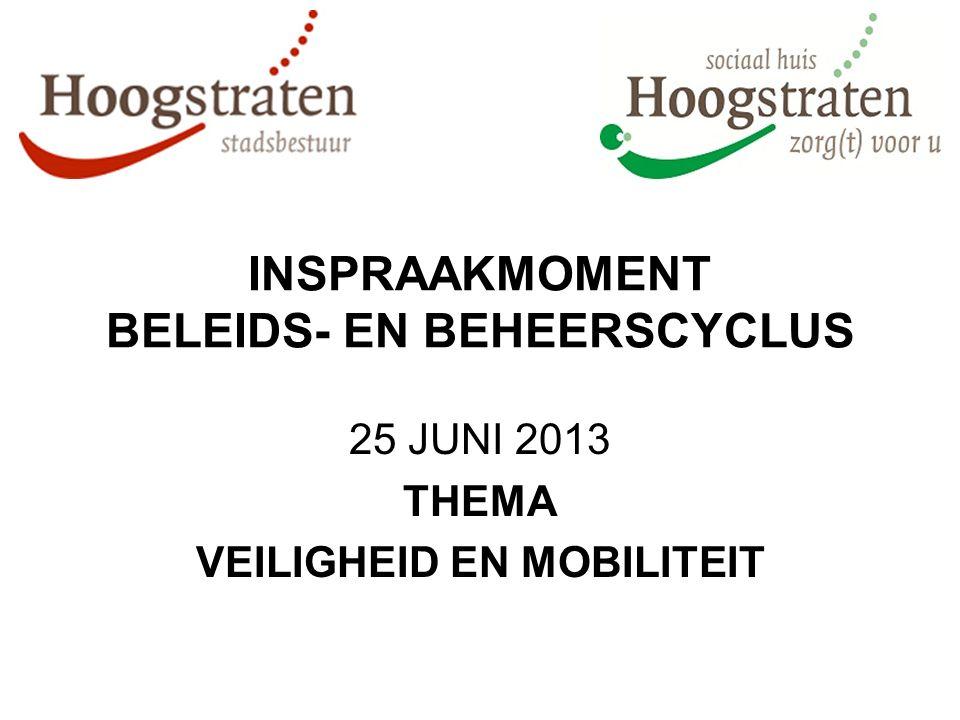 INSPRAAKMOMENT BELEIDS- EN BEHEERSCYCLUS 25 JUNI 2013 THEMA VEILIGHEID EN MOBILITEIT