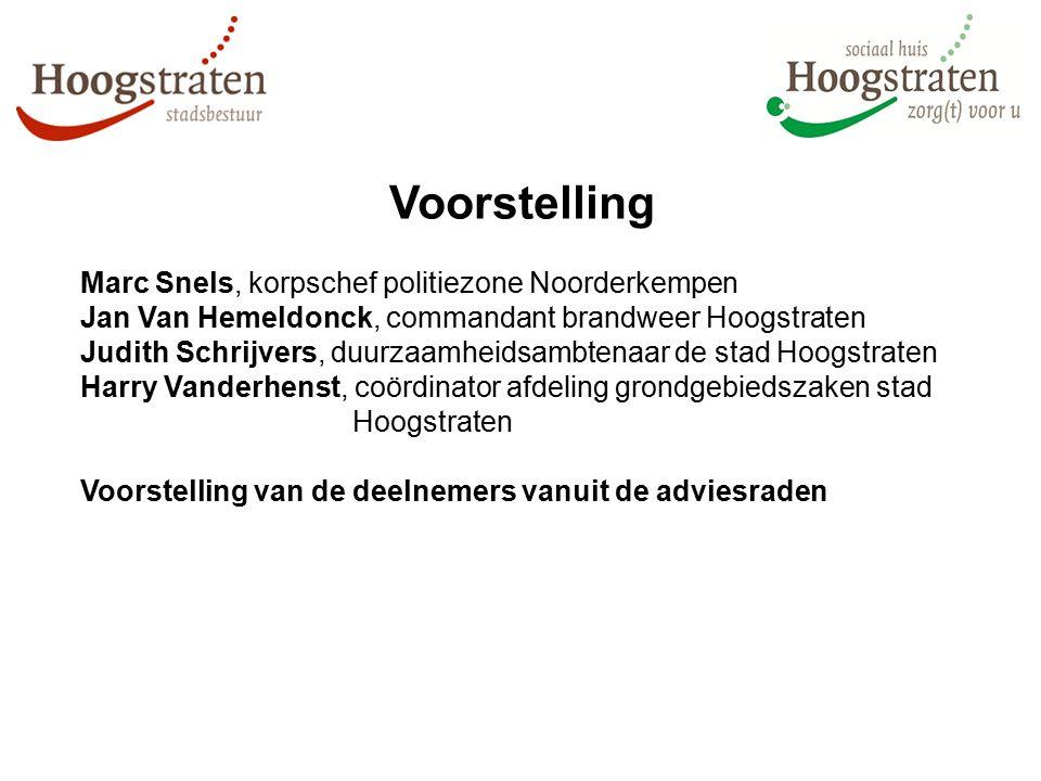 Voorstelling Marc Snels, korpschef politiezone Noorderkempen Jan Van Hemeldonck, commandant brandweer Hoogstraten Judith Schrijvers, duurzaamheidsambt