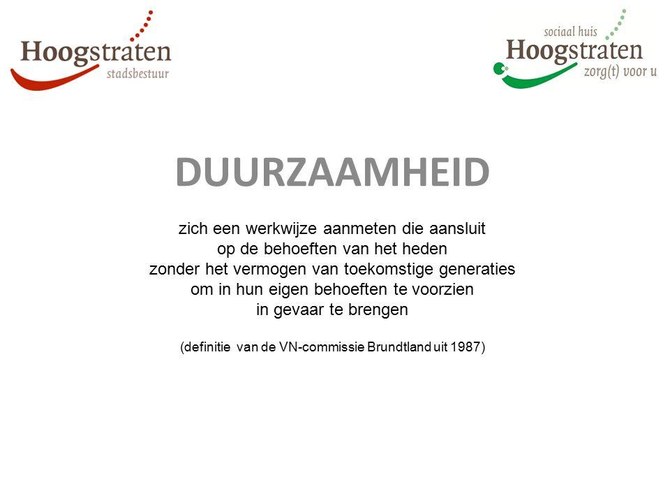 DUURZAAMHEID zich een werkwijze aanmeten die aansluit op de behoeften van het heden zonder het vermogen van toekomstige generaties om in hun eigen behoeften te voorzien in gevaar te brengen (definitie van de VN-commissie Brundtland uit 1987)